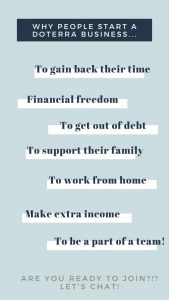 7 Reasons Why People Start a doTERRA Business: Gain Back Time, Financial Freedom, Support their family, Work from Home, Make Extra Income, Be Part of Something Big!