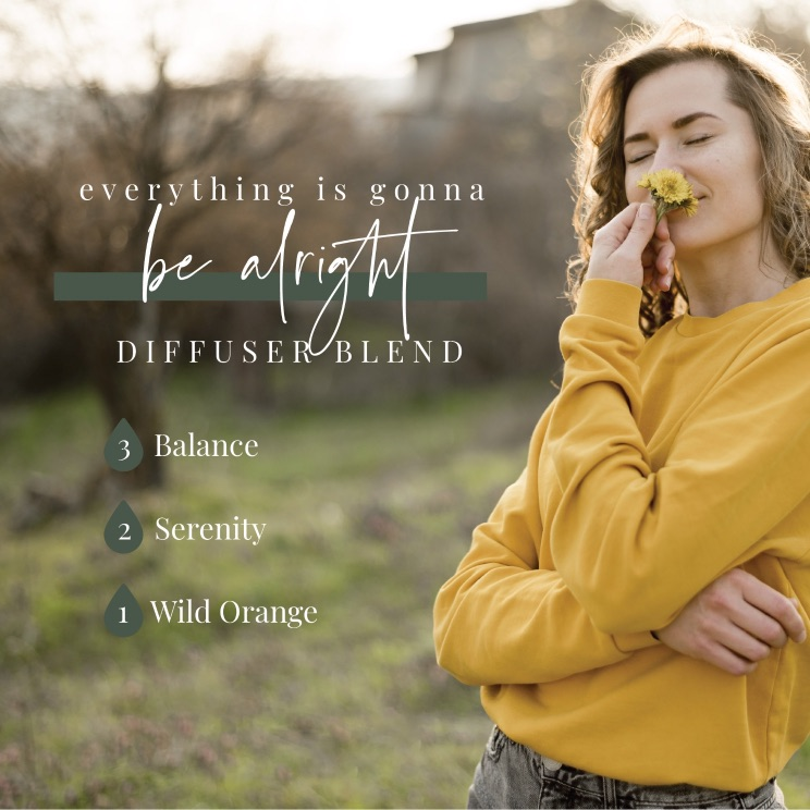 Woman Smelling Flowers Everything is Gonna Be Alright Diffuser Blend 3 drops Balance 2 drops Serenity 1 drop Wild Orange